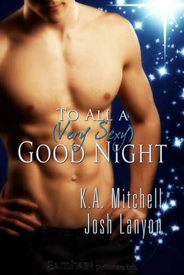 To All a (Very Sexy) Good Night by K. A. Mitchell