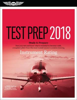 Instrument Rating Test Prep 2018 by ASA Test Prep Board
