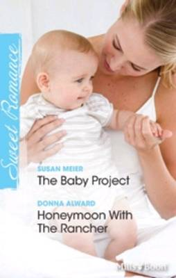 The Baby Project / Honeymoon With The Rancher book