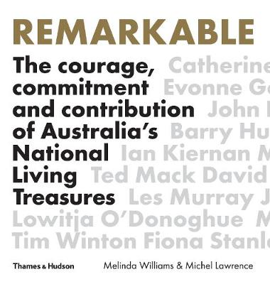 Remarkable: The Courage, Commitment and Contribution of Australia's National Living Treasures book