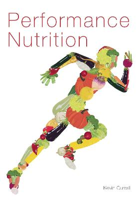 Performance Nutrition by Kevin Currell