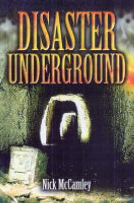 Diasasters Underground by N.J. McCamley
