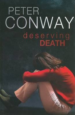 Deserving Death by Peter Conway