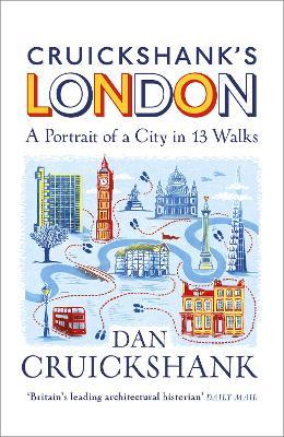 Cruickshank's London: A Portrait of a City in 20 Walks book