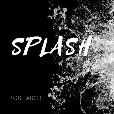 Splash by Bob Tabor