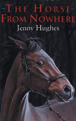 The Horse from Nowhere by Jenny Hughes