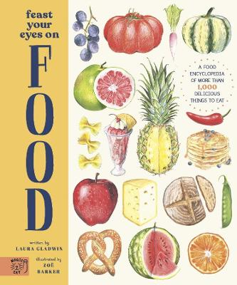 Feast Your Eyes on Food: A Food Encyclopedia of More Than 1,000 Delicious Things to Eat book