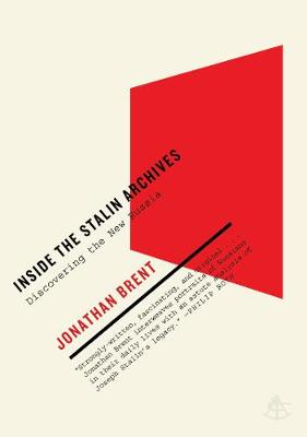 Inside The Stalin Archives by Jonathan Brent