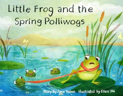 Little Frog and the Spring Polliwogs by Jane Yolen