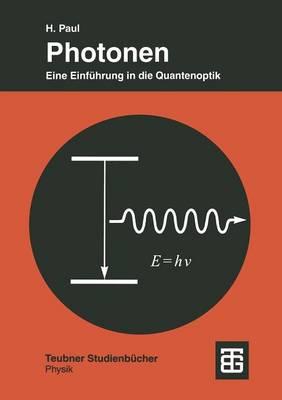 Photonen: Eine Einf hrung in Die Quantenoptik by Harry Paul