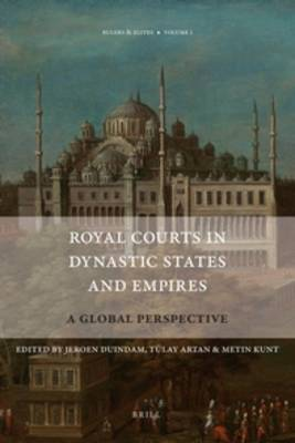 Royal Courts in Dynastic States and Empires by Jeroen Duindam