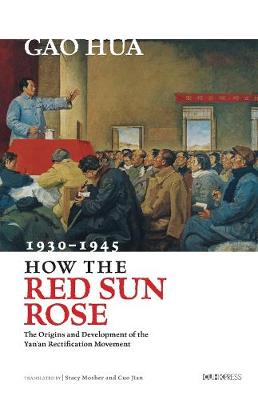 How the Red Sun Rose by Gao Hua