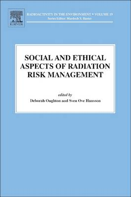 Social and Ethical Aspects of Radiation Risk Management  Volume 19 by Deborah Oughton