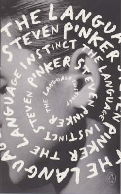 The The Language Instinct: The New Science of Language And Mind by Steven Pinker