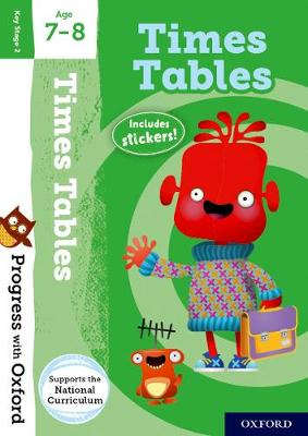 Progress with Oxford: Times Tables Age 7-8 by Kate Robinson