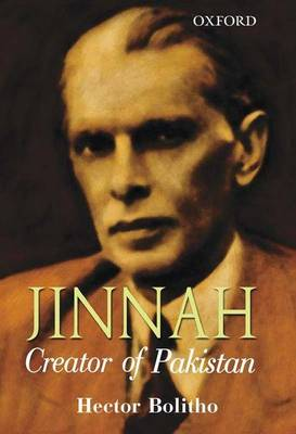 Jinnah: Creator of Pakistan by Hector Bolitho