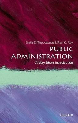 Public Administration: A Very Short Introduction by Stella Z. Theodoulou
