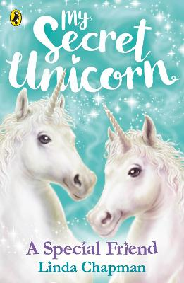 My Secret Unicorn: A Special Friend by Linda Chapman