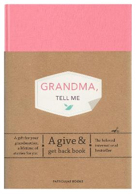 Grandma, Tell Me: A Give & Get Back Book by Elma van Vliet