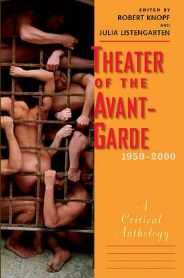 Theater of the Avant-Garde, 1950-2000: A Critical Anthology by Robert Knopf