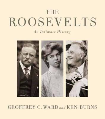Roosevelts by Geoffrey C. Ward