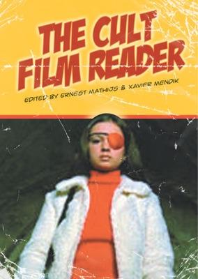 Cult Film Reader by Xavier Mendik