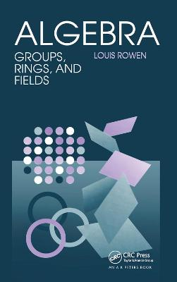 Algebra: Groups, Rings, and Fields book