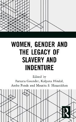 Women, Gender and the Legacy of Slavery and Indenture book