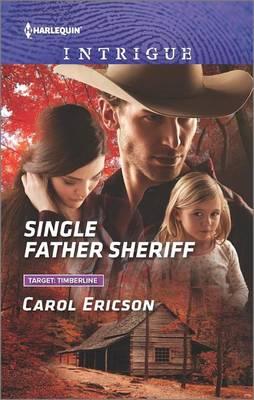 Single Father Sheriff by Carol Ericson