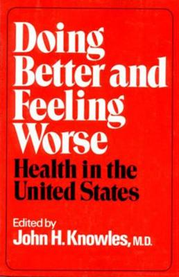 Doing Better and Feeling Worse by John H. Knowles