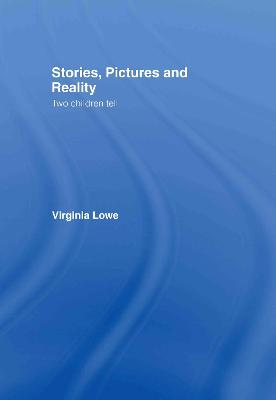 Stories, Pictures and Reality by Virginia Lowe