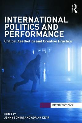 International Politics and Performance by Jenny Edkins