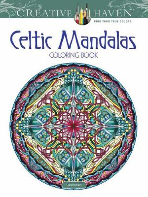 Creative Haven Celtic Mandalas Coloring Book by Cari Buziak
