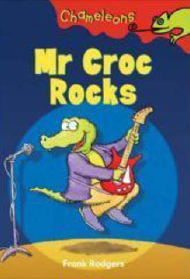 Mr Croc Rocks by Frank Rodgers