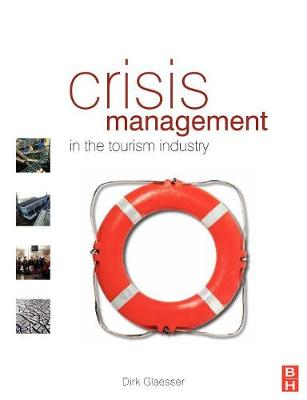 Crisis Management in the Tourism Industry by Dirk Glaesser