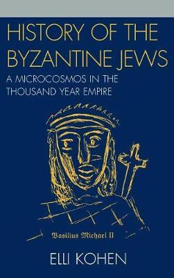 History of the Byzantine Jews by Elli Kohen