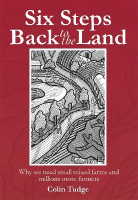 Six Steps Back to the Land by Colin Tudge
