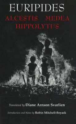 Alcestis, Medea, Hippolytus by Euripides