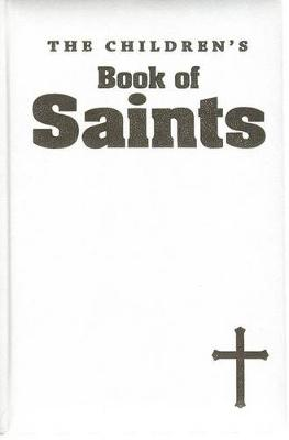 The Children's Book of Saints by Louis M Savary