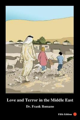 Love and Terror in the Middle East, 5th Edition by Frank Joseph Romano