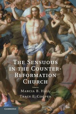 Sensuous in the Counter-Reformation Church by Marcia B. Hall