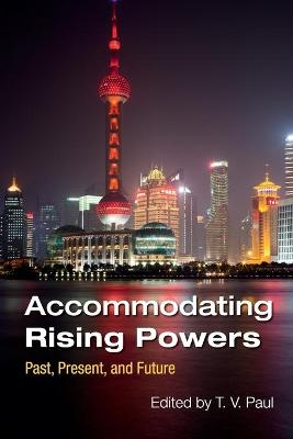 Accommodating Rising Powers by T. V. Paul