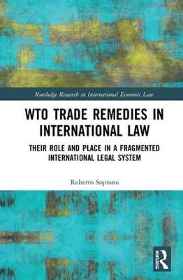 WTO Trade Remedies in International Law book