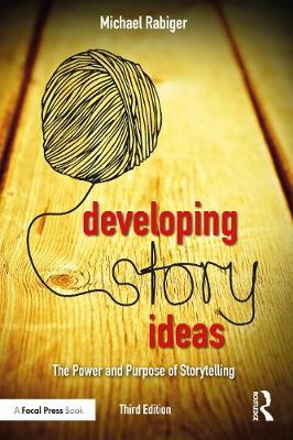 Developing Story Ideas by Michael Rabiger