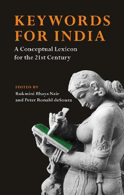 Keywords for India: A Conceptual Lexicon for the 21st Century by Rukmini Bhaya Nair