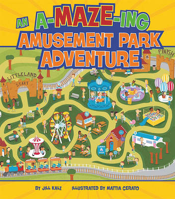 An A-Maze-Ing Amusement Park Adventure by Jill Kalz