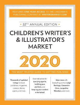 Children's Writer's & Illustrator's Market 2020: The Most Trusted Guide to Getting Published book
