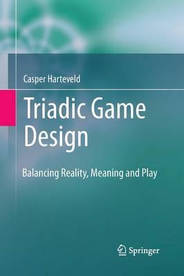 Triadic Game Design by Casper Harteveld