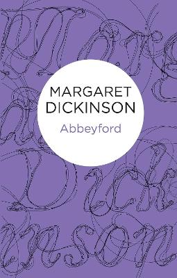 Abbeyford by Margaret Dickinson