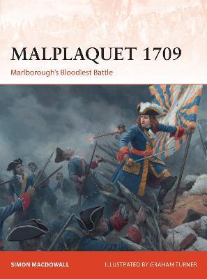 Malplaquet 1709: Marlborough's Bloodiest Battle by Simon MacDowall